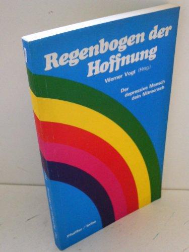 Regenbogen der Hoffnung.: Vogt, Werner (Hrsg.).