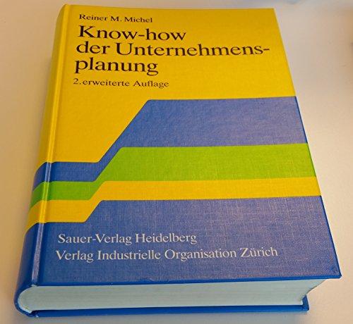 9783857439582: Know-How der Unternehmensplanung: Budgetierung, Controlling, Taktische Planung, Langfristplanung und Strategie