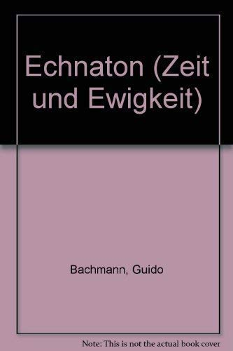 Echnaton: Bachmann, Guido
