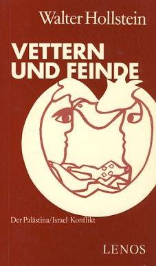 9783857871139: Vettern und Feinde: Der Palästina/Israel-Konflikt (Bd. 11 der Reihe Politprint) (German Edition)