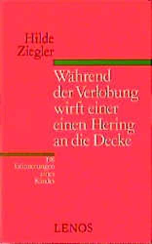9783857871672: Während der Verlobung wirft einer einen Hering an die Decke: 198 Erinnerungen eines Kindes (German Edition)