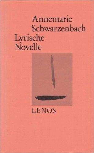 Lyrische Novelle (Ausgewählte Werke/von Annemarie Schwarzenbach): Annemarie Schwarzenbach