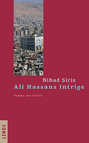 9783857873980: Ali Hassans Intrige: Roman aus Syrien