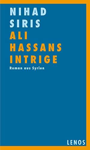 9783857874536: Ali Hassans Intrige: Roman aus Syrien