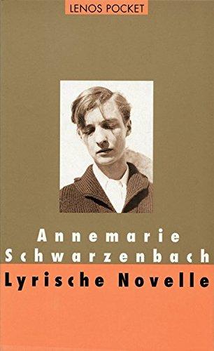 Lyrische Novelle.: Annemarie Schwarzenbach