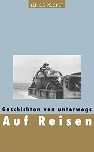 Auf Reisen: Geschichten von unterwegs (LP): Bouvier, Nicolas, Annemarie