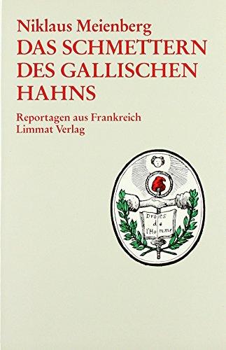 9783857911231: Das Schmettern des gallischen Hahns: Reportagen aus Frankreich