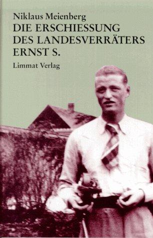 9783857912016: Die Erschiessung des Landesverräters Ernst S (German Edition)