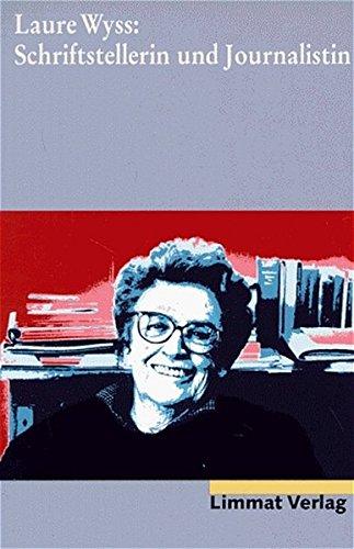 Laure Wyss, Schriftstellerin und Journalistin (German Edition)