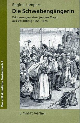 9783857913013: Die Schwabengängerin. Erinnerungen einer jungen Magd aus Vorarlberg 1864-1874