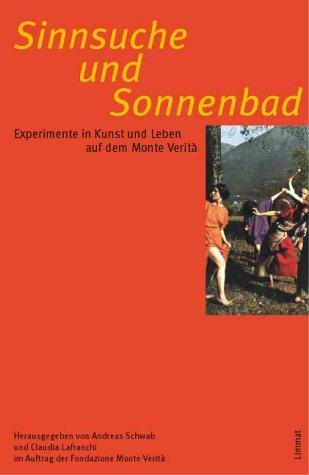 Sinnsuche und Sonnenbad Experimente in Kunst und: Schwab, Andreas &