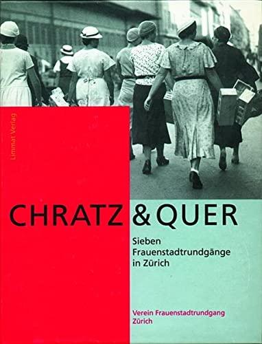 9783857914454: Chratz & quer: Sieben Frauenstadtrundgänge in Zürich