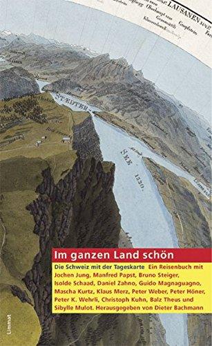 9783857914997: Im ganzen Land schön: Die Schweiz mit der Tageskarte