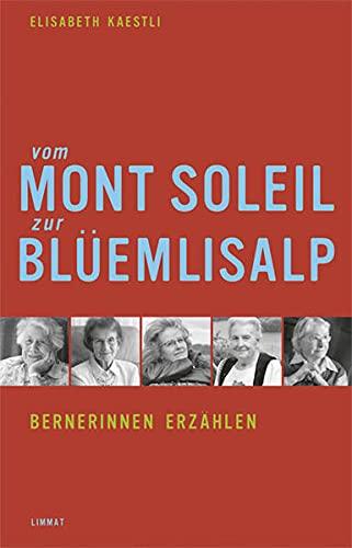 9783857915659: Vom Mont Soleil zur Bl�emlisalp: Bernerinnen erz�hlen