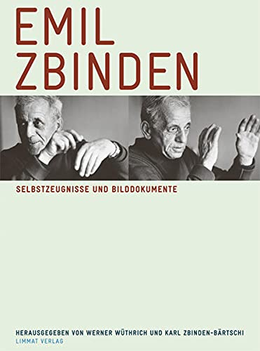 Selbstzeugnisse und Bilddokumente.: Zbinden, Emil.