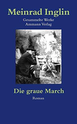 Gesammelte Werke in Einzelausgaben / Die graue March: Meinrad Inglin