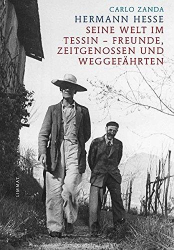 9783857916816: Hermann Hesse: Seine Welt im Tessin - Freunde, Zeitgenossen und Weggefährten