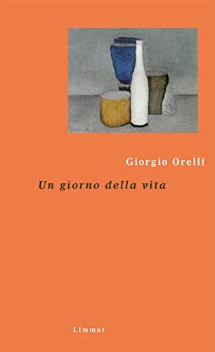Ein Tag unseres Lebens / Un giorno della vita (Hardback) - Giorgio Orelli