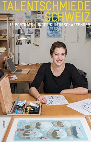Talentschmiede Schweiz: 15 Porträts junger Kulturschaffender: Oliver Aebischer /