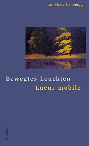 9783857917554: Bewegtes Leuchten / Lueur mobile: Gedichte französisch und deutsch