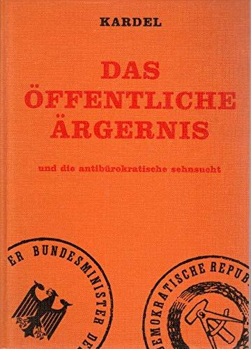 Das Offentliche Argernis und die Antiburokratische Sehnsucht: Hennecke Kardel
