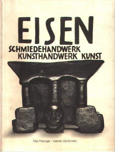 9783858050557: Eisen-Schmiedehandwerk, Kunsthandwerk, Kunst (German Edition)