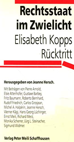 Beispielbild für Rechtsstaat im Zwielicht: Elisabeth Kopps Rucktritt (German Edition) zum Verkauf von Antiquariat BuchX