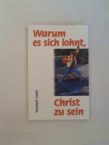 9783858102195: Warum es sich lohnt Christ zu sein