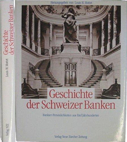 Geschichte der Schweizer Banken.: MOTTET, Louis H.
