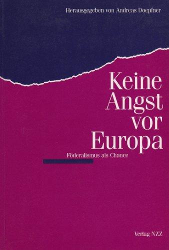 Keine Angst vor Europa : Föderalismus als Chance. - Doepfner, Andreas