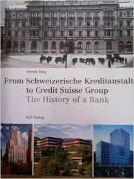 9783858238917: From Schweizerische Kreditanstalt to Credit Suisse Group The History of a Bank
