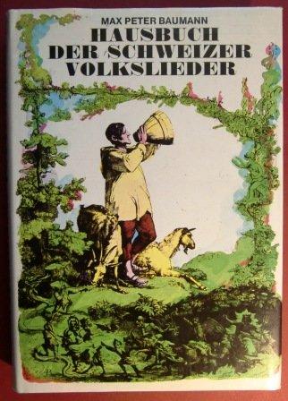 9783858251763: Hausbuch Der Schweizer Volkslieder