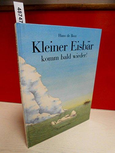 9783858253163: Kleiner Eisbar, Komm Bald Wieder! Ahoy There Little Polar Bear (Albums Allemand)
