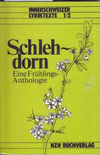 Schlehdorn. Eine Frühlings-Anthologie. Herausgegeben von B.S.Scherer.: SCHERER, Bruno Stephan: