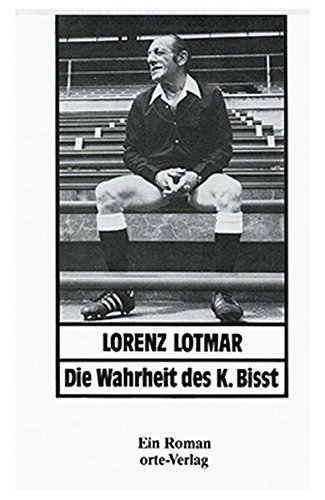 Die Wahrheit des K. Bisst.: Lotmar, Lorenz.