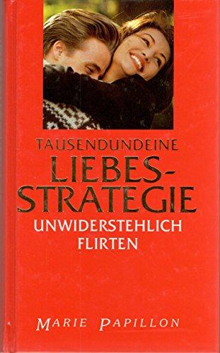 Tausendundeine Liebesstrategie: Marie Papillon