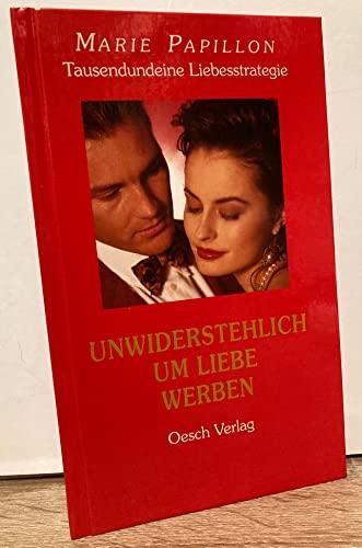 Tausendundeine Liebesstrategie . Bd. 3., Unwiderstehlich um: Papillon, Marie: