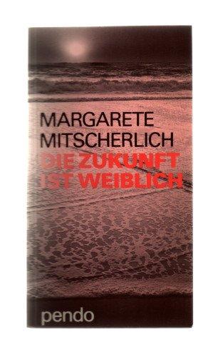 9783858421340: Die Zukunft ist weiblich (German Edition)