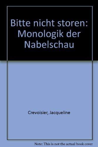 9783858421524: Bitte nicht stören: Monologik der Nabelschau (German Edition)