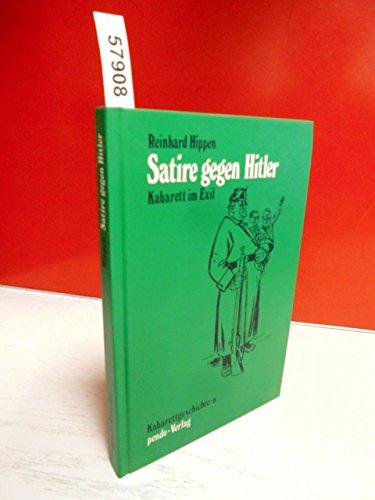 9783858422019: Satire gegen Hitler: Kabarett im Exil (Kabarettgeschichte-n)