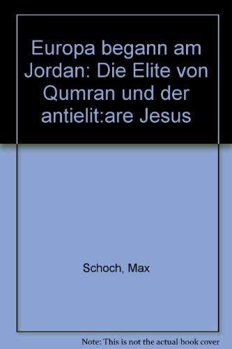Europa begann am Jordan: Die Elite von: Max Schoch