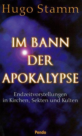 Im Bann der Apokalypse - Endzeitvorstellungen in: Stamm Hugo