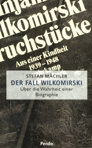 9783858423832: Der Fall Wilkomirski: über die Wahrheit einer Biographie