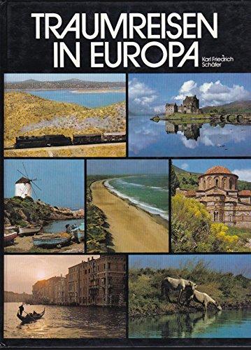 Traumreisen in Europa.: Karl Friedrich. Schäfer