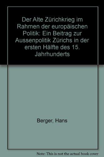 """Der alte Zürichkrieg im Rahmen der europäischen Politik. Ein Beitrag zur """"..."""