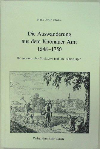 Die Auswanderung aus dem Knonauer Amt 1648-1750. Ihr Ausmass, ihre Strukturen und ihre Bedingungen