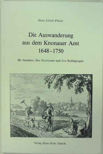 Die Auswanderung aus dem Knonauer Amt 1648-1750.