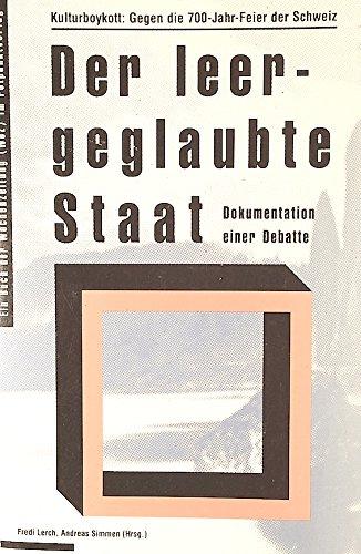 9783858691514: Der leergeglaubte Staat: Kulturboykott: Gegen die 700-Jahr-Feier der Schweiz