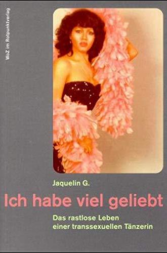 9783858691798: Ich habe viel geliebt: Das rastlose Leben einer transsexuellen Tanzerin (WoZ im Rotpunktverlag) (German Edition)