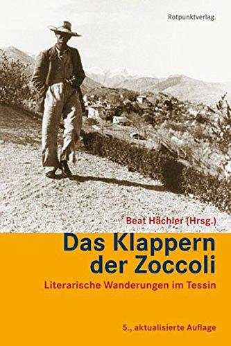 9783858691965: Das Klappern der Zoccoli: Literarische Wanderungen im Tessin